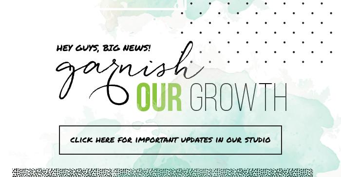 Studio News: Garnish OUR Growth