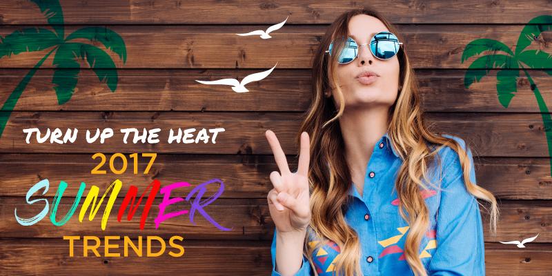 Summer Trends 2017